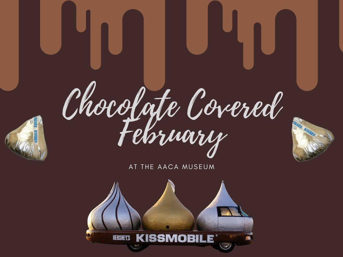 Chocolate Covered February at the AACA Museum